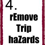 4. remove trip hazards